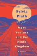 Cover-Bild zu Mary Ventura and The Ninth Kingdom (eBook) von Plath, Sylvia