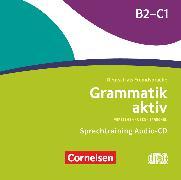 Cover-Bild zu Grammatik aktiv, Deutsch als Fremdsprache, B2/C1, Verstehen, Üben, Sprechen, Audio-CDs zur Übungsgrammatik