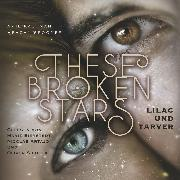 Cover-Bild zu These Broken Stars. Lilac und Tarver (Audio Download) von Kaufman, Amie