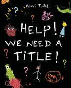 Cover-Bild zu Help! We Need a Title! von Tullet, Herve