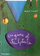 Cover-Bild zu The Game of Sculpture von Tullet, Herve