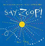 Cover-Bild zu Say Zoop! von Tullet, Herve