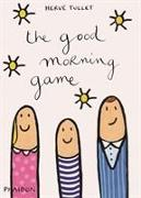 Cover-Bild zu The Good Morning Game von Tullet, Herve