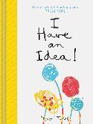 Cover-Bild zu I Have an Idea! von Tullet, Herve