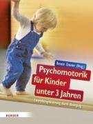 Cover-Bild zu Psychomotorik für Kinder unter 3 Jahren von Zimmer, Renate (Hrsg.)