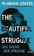 Cover-Bild zu The Beautiful Struggle von Coates, Ta-Nehisi