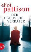 Cover-Bild zu Pattison, Eliot: Der tibetische Verräter
