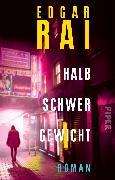 Cover-Bild zu Rai, Edgar: Halbschwergewicht