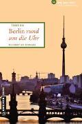 Cover-Bild zu Rai, Edgar: Berlin rund um die Uhr