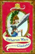 Cover-Bild zu Ditherus Wart: (accidental) Gladiator (eBook) von Macdonald, Alan