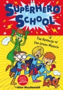 Cover-Bild zu Superhero School: The Revenge of the Green Meanie (eBook) von Macdonald, Alan