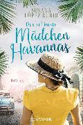 Cover-Bild zu Das schönste Mädchen Havannas von Rubio, Susana Lopez