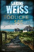 Cover-Bild zu Tödliche See (eBook) von Weiß, Sabine