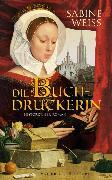 Cover-Bild zu Die Buchdruckerin (eBook) von Weiß, Sabine