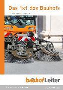 Cover-Bild zu Das 1x1 des Bauhofs (eBook) von Kibele, Josef