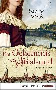 Cover-Bild zu Das Geheimnis von Stralsund (eBook) von Weiß, Sabine
