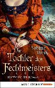 Cover-Bild zu Die Tochter des Fechtmeisters (eBook) von Weiß, Sabine