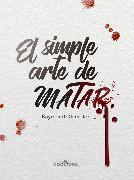 Cover-Bild zu El simple arte de matar (eBook) von Chandler, Raymond