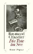 Cover-Bild zu Die Tote im See von Chandler, Raymond