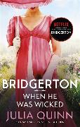 Cover-Bild zu Bridgerton: When He Was Wicked (Bridgertons Book 6) von Quinn, Julia