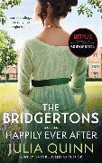 Cover-Bild zu The Bridgertons: Happily Ever After von Quinn, Julia