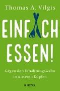 Cover-Bild zu Einfach essen! von Vilgis, Thomas A.