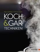 Cover-Bild zu Koch- und Gartechniken von Caviezel, Rolf