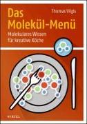 Cover-Bild zu Das Molekül-Menü von Vilgis, Thomas