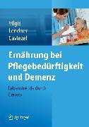 Cover-Bild zu Ernährung bei Pflegebedürftigkeit und Demenz (eBook) von Vilgis, Thomas A.