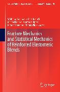 Cover-Bild zu Fracture Mechanics and Statistical Mechanics of Reinforced Elastomeric Blends (eBook) von Grellmann, Wolfgang (Hrsg.)