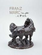 Cover-Bild zu Klingsöhr-Leroy, Cathrin (Hrsg.): Franz Marc. Skulptur und Plastik