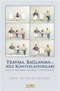 Cover-Bild zu Travma, Baglanma ve Aile Konstelasyonlari von Ruppert, Franz