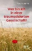 Cover-Bild zu Wer bin ich in einer traumatisierten Gesellschaft? (eBook) von Ruppert, Franz