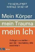 Cover-Bild zu Mein Körper, mein Trauma, mein Ich von Ruppert, Franz (Hrsg.)