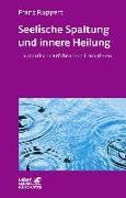 Cover-Bild zu Seelische Spaltung und innere Heilung von Ruppert, Franz