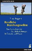 Cover-Bild zu Berufliche Beziehungswelten (eBook) von Ruppert, Franz