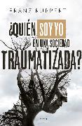 Cover-Bild zu ¿Quién soy yo en una sociedad traumatizada? (eBook) von Ruppert, Franz