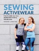 Cover-Bild zu Sewing Activewear: How to make your own professional-looking athletic wear von Lundström, Johanna
