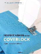 Cover-Bild zu Perfekt Nähen mit der Coverlock (eBook) von Lundström, Johanna