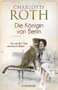 Cover-Bild zu Roth, Charlotte: Die Königin von Berlin