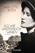 Cover-Bild zu Roth, Charlotte: Als wir unsterblich waren