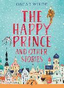 Cover-Bild zu The Happy Prince and Other Stories von Wilde, Oscar