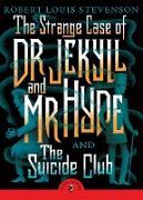 Cover-Bild zu The Strange Case of Dr Jekyll And Mr Hyde & the Suicide Club (eBook) von Stevenson, Robert Louis