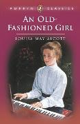 Cover-Bild zu An Old-Fashioned Girl von Alcott, Louisa May