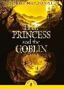 Cover-Bild zu The Princess and the Goblin von Macdonald, George