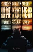Cover-Bild zu Uncover - Die Trollfabrik (eBook) von Theisen, Manfred