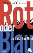 Cover-Bild zu Rot oder Blau - Du hast die Wahl von Theisen, Manfred