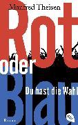 Cover-Bild zu Rot oder Blau - Du hast die Wahl (eBook) von Theisen, Manfred