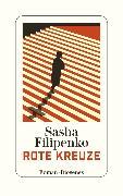 Cover-Bild zu Filipenko, Sasha: Rote Kreuze (eBook)