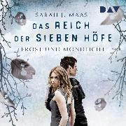 Cover-Bild zu Das Reich der sieben Höfe Teil 4: Frost und Mondlicht (Audio Download) von Maas, Sarah J.